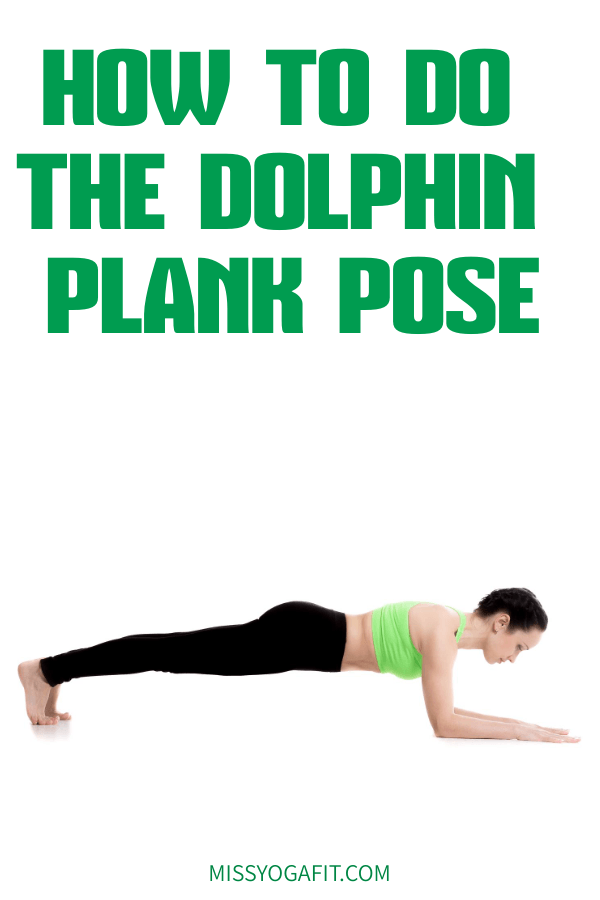 How to Do the Dolphin Plank Pose
